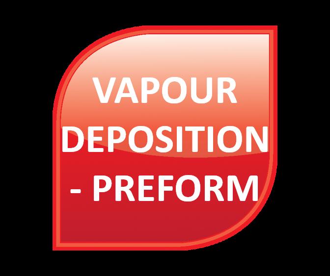 Vapour Deposition - Preform