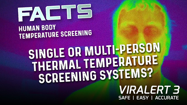 FACTS - Should I Purchase a Single or Multi-person Thermal Temperature Screening System?
