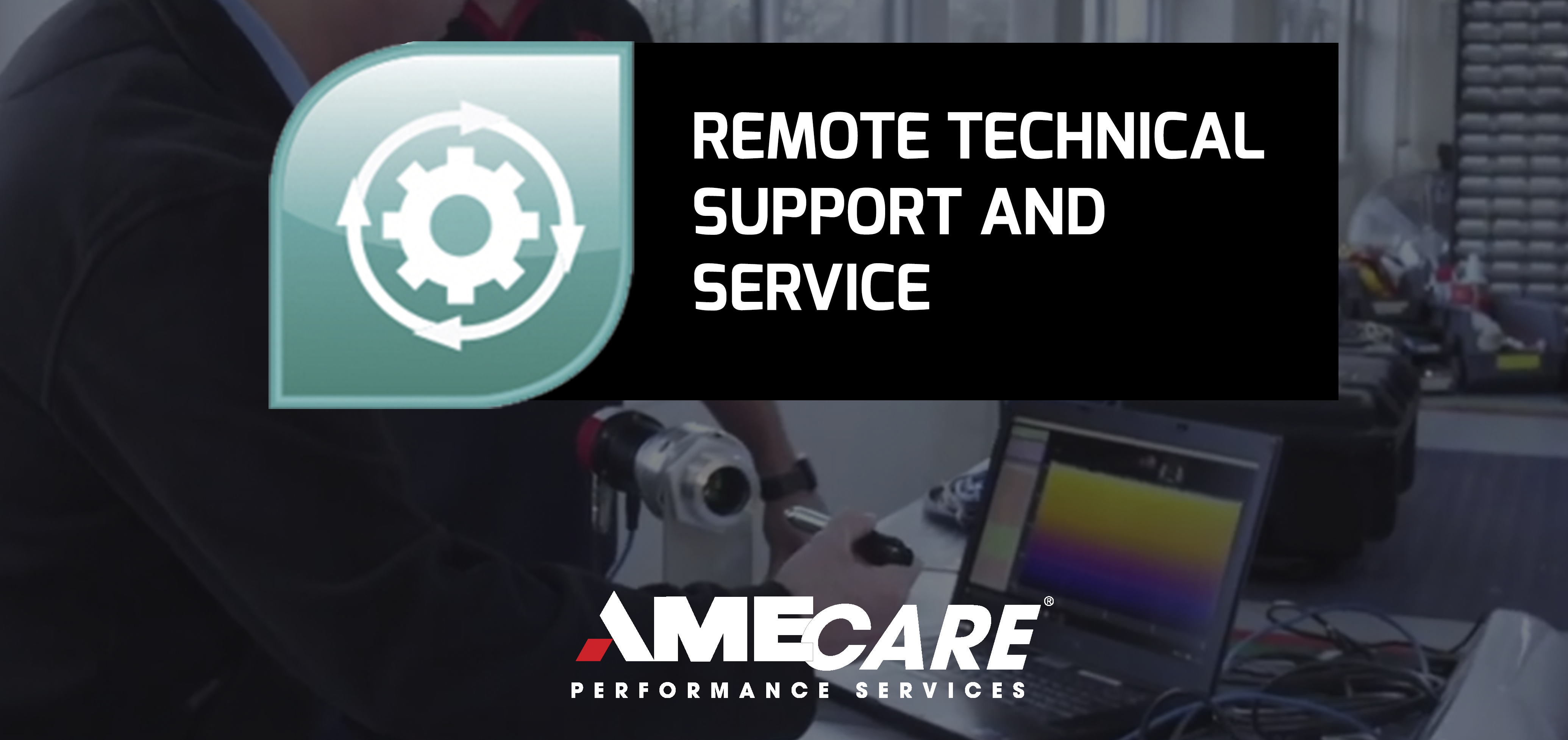 AMECare Remote Technical Support and Service